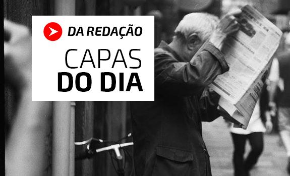 Capas do Dia - Da Redação - Daniel Polcaro - Capas de jornais de hoje